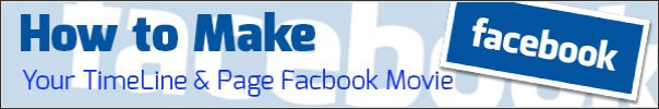 How to Make Your TimeLine & Page Facbook Movie